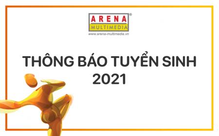 Arena Multimedia thông báo tuyển sinh 2021