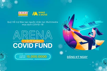 ARENA COVID FUND 2021: Quỹ Hỗ trợ Đào tạo nguồn nhân lực Multimedia mùa dịch Covid-19 lên đến 1,5 tỷ đồng